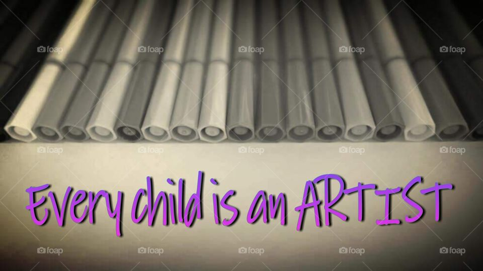 every child is an artist. inspirational postive message to encourage children .